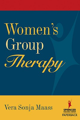 Image for Women's Group Therapy: Creative Challenges and Options (Springer Series, Focus on Women)