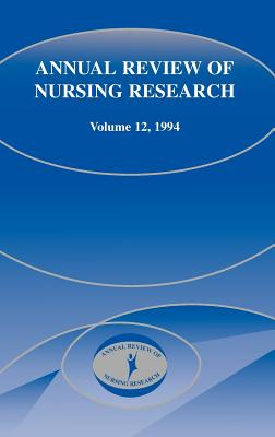 Annual Review of Nursing Research, Volume 12, 1994: Focus on Significant Clinical Issues