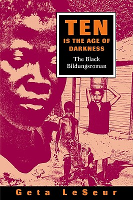 Image for Ten is the Age of Darkness : The Black Bildungsroman