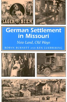 Image for German Settlement in Missouri: New Land, Old Ways