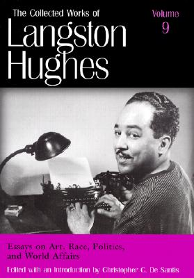 Image for Essays on Art, Race, Politics, and World Affairs (Collected Works of Langston Hughes, Vol 9)