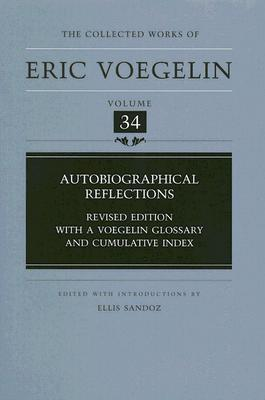 Image for Autobiographical Reflections (Collected Works of Eric Voegelin, Volume 34)