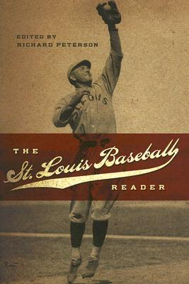 Image for The St. Louis Baseball Reader (Sports and American Culture)