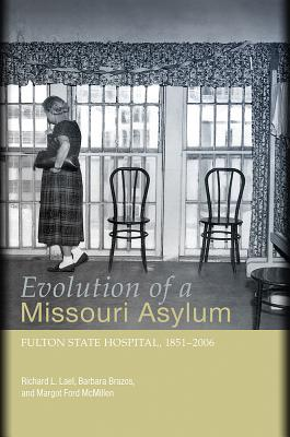 Image for Evolution of a Missouri Asylum: Fulton State Hospital, 1851-2006