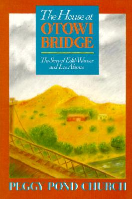 The House at Otowi Bridge: The Story of Edith Warner and Los Alamos (Zia Books), Church, Peggy Pond