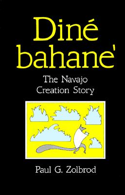 Din� Bahane': The Navajo Creation Story, Zolbrod, Paul G.