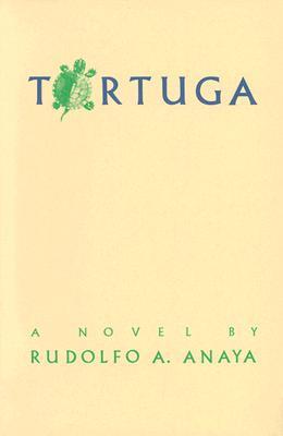 Tortuga: A Novel, Anaya, Rudolfo