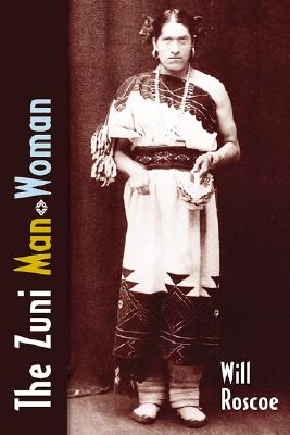 The Zuni Man-Woman, ROSCOE, Will