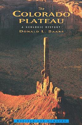 The Colorado Plateau: A Geologic History, Baars, Donald L.
