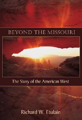 Image for Beyond the Missouri: The Story of the American West