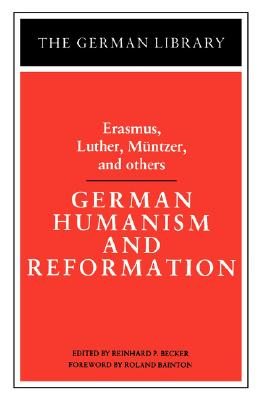 Image for German Humanism and Reformation: Erasmus, Luther, Muntzer, and others (German Library)