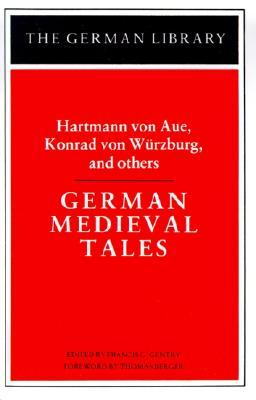 Image for German Medieval Tales: Hartmann von Aue, Konrad von Wurzburg, and others (German Library)