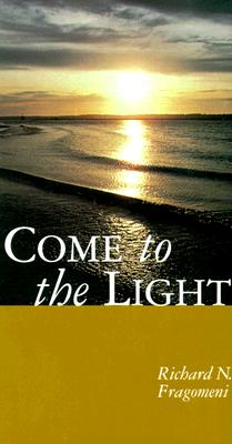 Image for Come to the Light: An Invitation to Baptism and Confirmation