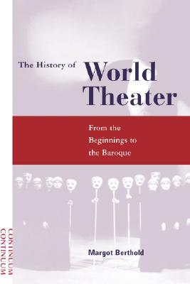 Image for History of World Theater: From the Beginnings to the Baroque