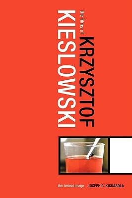 Image for Films of Krzysztof Kieslowski : The Liminal Image