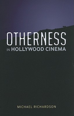 Otherness in Hollywood Cinema, Richardson, Michael