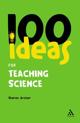 Image for 100 Ideas for Teaching Science (Continuum One Hundreds)