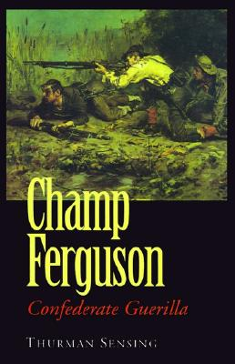 Image for Champ Ferguson: Confederate Guerilla
