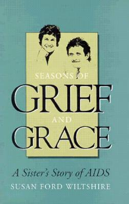 Image for Seasons of Grief and Grace: A Sister's Story of AIDS