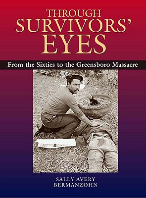 Image for Through Survivors' Eyes: From the Sixties to the Greensboro Massacre