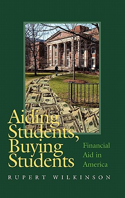 Image for Aiding Students, Buying Students: Financial Aid in America