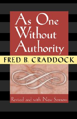 Image for As One Without Authority: Fourth Edition Revised and with New Sermons