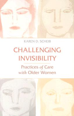 Image for Challenging Invisibility: Practices of Care with Older Women