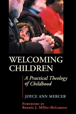 Welcoming Children: A Practical Theology of Childhood, Mercer, Dr. Joyce