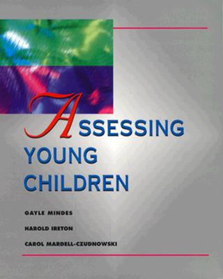 Assessing Young Children (Education), Mindes, Gayle; Mardell-Czudnowski, Carol; Ireton, Harold