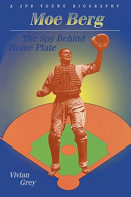 Image for Moe Berg; The Spy Behind Home Plate