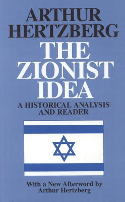 Image for Zionist Idea: A Historical Analysis and Reader