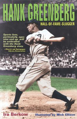 Hank Greenberg: Hall-of-Fame Slugger, Berkow, Ira