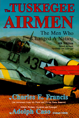 Image for The Tuskegee Airmen: The Men Who Changed a Nation