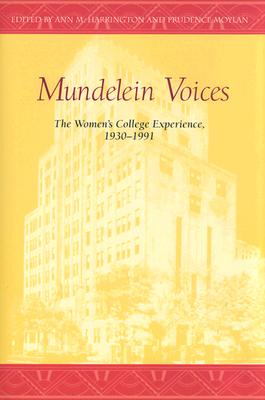 Image for MUNDELEIN VOICES WOMEN'S COLLEGE EXPERIENCE 1930-1991