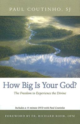 How Big Is Your God?: The Freedom to Experience the Divine, Coutinho, Paul