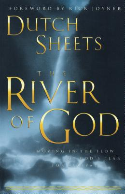 Image for The River of God: Moving in God's Plan for Revival