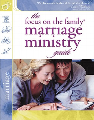 The Focus on the Family Marriage Ministry Guide (Focus on the Family Marriage Series), Focus on the Family