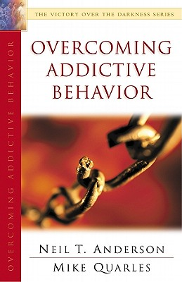 Overcoming Addictive Behavior: The Victory Over the Darkness Series, Anderson, Neil T.; Quarles, Mike