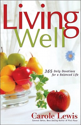 Image for Living Well: 365 Daily devotions for a Balanced Life (First Place)