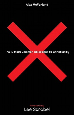 Image for The 10 Most Common Objections to Christianity