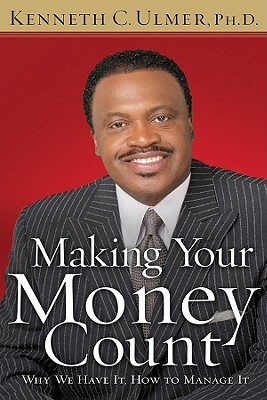 Making Your Money Count (Hardcover), Ulmer, Kenneth C.; Schuller, Robert H.