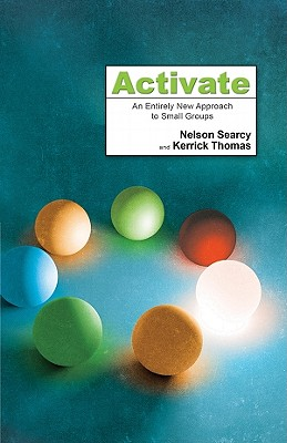 Image for Activate: An Entirely New Approach to Small Groups