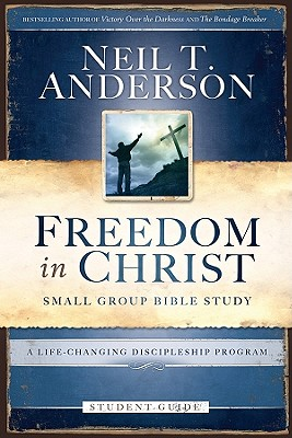 Image for Freedom in Christ Bible Study Student Guide: A Life-Changing Discipleship Program