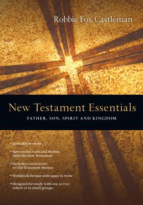 Image for New Testament Essentials: Father, Son, Spirit and Kingdom (The Essentials Set)