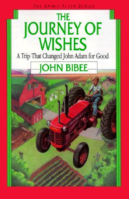 Image for The Journey of Wishes: A Trip That Changed John Adam for Good (The Spirit Flyer, Book 8)