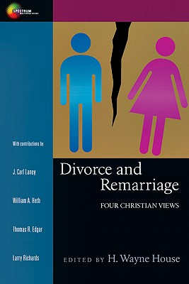 Divorce and Remarriage: Four Christian Views (Spectrum Multiview Book Series Spectrum Multiview Book Serie)