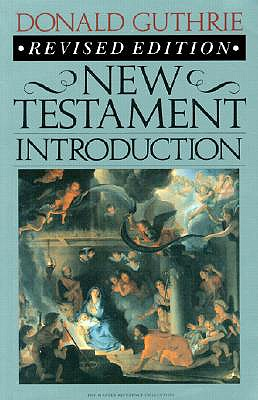 New Testament Introduction, DONALD GUTHRIE