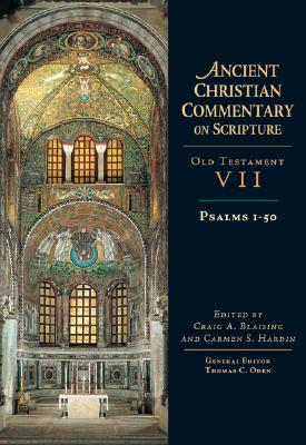 Psalms 1-50 (Ancient Christian Commentary on Scripture, Old Testament Volume VII), CRAIG BLAISING, CARMEN HARDIN