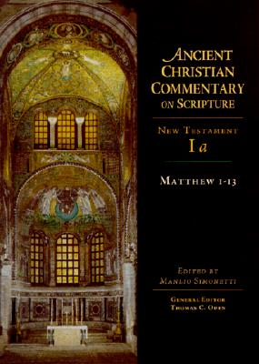 Image for Matthew 1-13 (Ancient Christian Commentary on Scripture, New Testament Volume Ia)