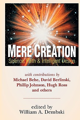 Image for Mere Creation : Science, Faith and Intelligent Design